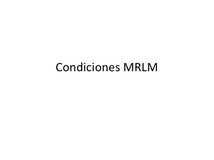 Condiciones MRLM