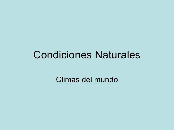 Condiciones Naturales Climas del mundo