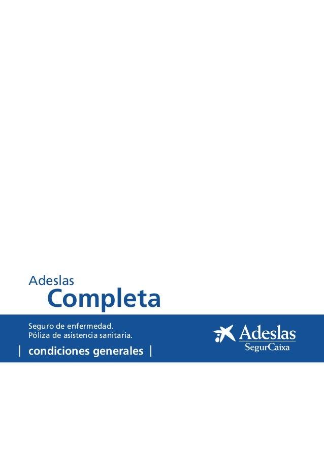 condiciones generales Seguro de enfermedad. Póliza de asistencia sanitaria. Completa Adeslas