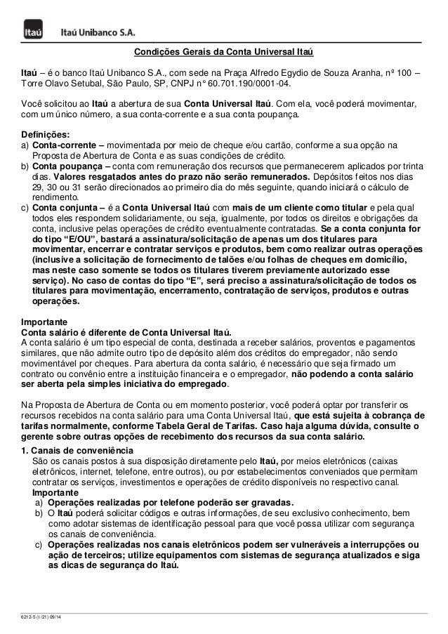 6212-5 (1/21) 09/14  Condições Gerais da Conta Universal Itaú  Itaú – é o banco Itaú Unibanco S.A., com sede na Praça Alfr...
