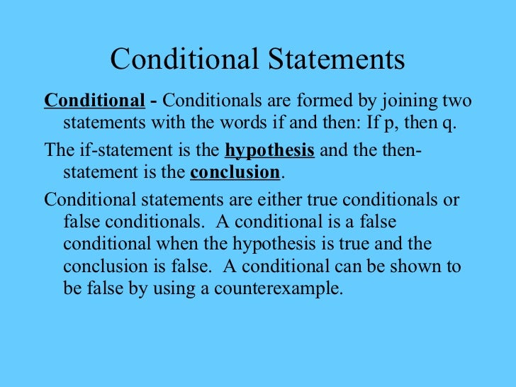 Conditional Statements <ul><li>Conditional  -  Conditionals are formed by joining two statements with the words if and the...
