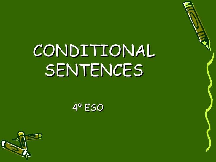 CONDITIONAL SENTENCES 4º ESO