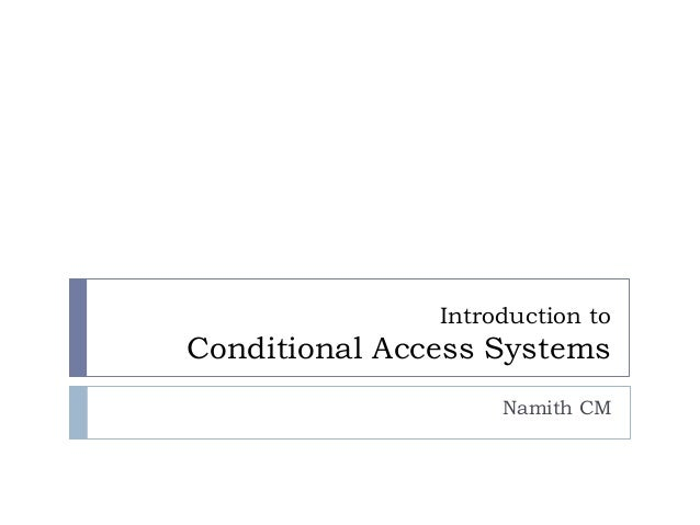 Introduction to Conditional Access Systems Namith CM