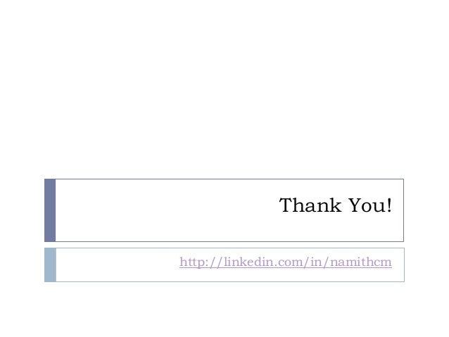 Thank You! http://linkedin.com/in/namithcm
