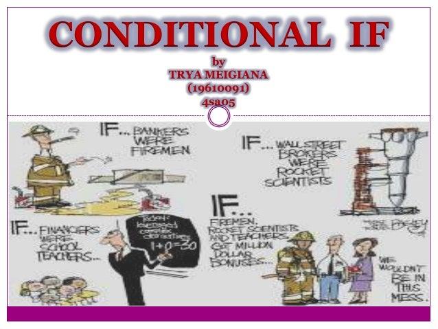 CONDITIONAL IF by TRYA MEIGIANA (19610091) 4sa05