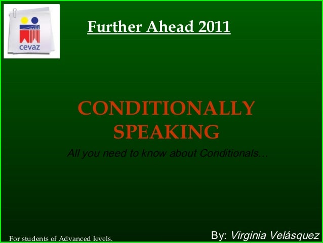 Further Ahead 2011                     CONDITIONALLY                       SPEAKING                 All you need to know a...