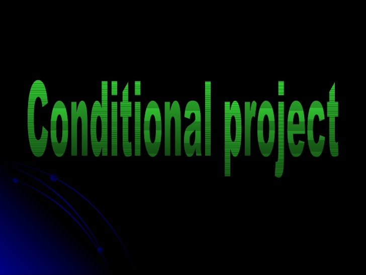 Conditional project adil