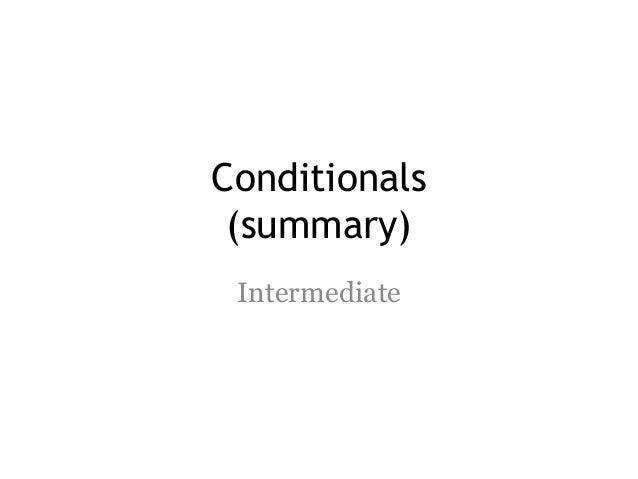 Conditionals (summary) Intermediate
