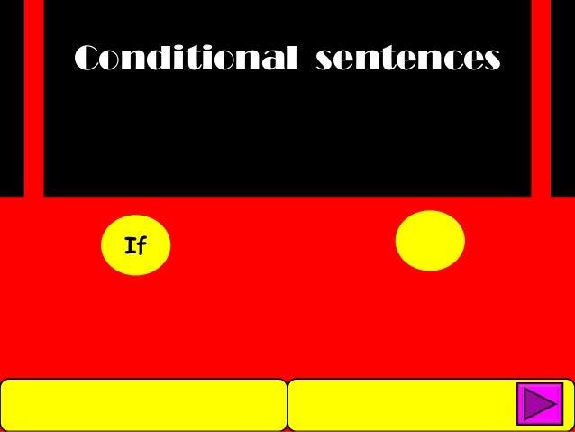 Conditional sentences  If