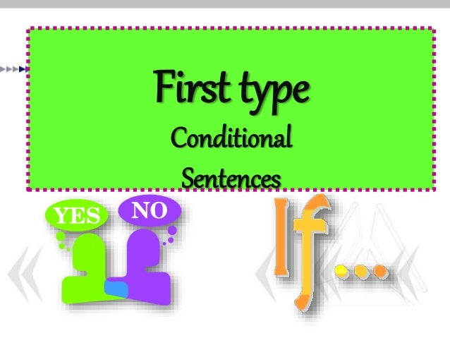 First type Conditional Sentences