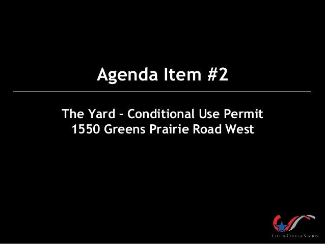 Agenda Item #2 The Yard – Conditional Use Permit 1550 Greens Prairie Road West