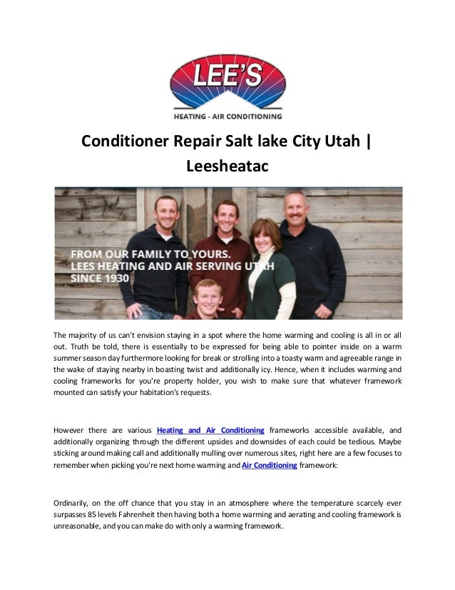 Conditioner Repair Salt lake City Utah | Leesheatac The majority of us can't envision staying in a spot where the home war...