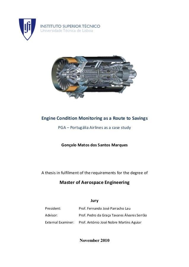 Engine Condition Monitoring as a Route to Savings PGA – Portugália Airlines as a case study Gonçalo Matos dos Santos Marqu...