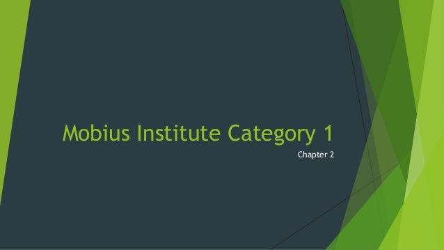 Mobius Institute Category 1 Chapter 2