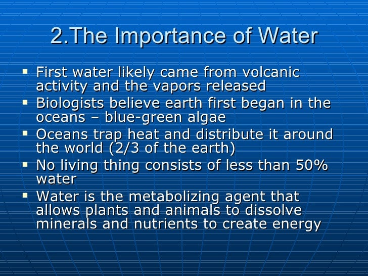 the importance of water 2 essay The importance of water in plants and in crop agriculture emphasis is on the general roles of water as a climatic factor.