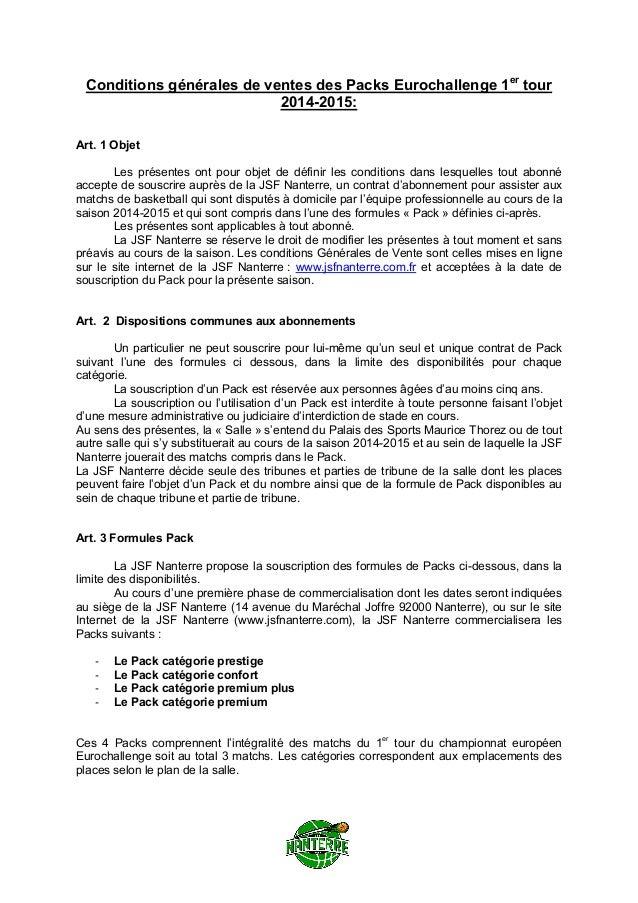 Conditions générales de ventes des Packs Eurochallenge 1er tour 2014-2015: Art. 1 Objet Les présentes ont pour objet de dé...