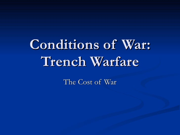 Conditions of War: Trench Warfare The Cost of War
