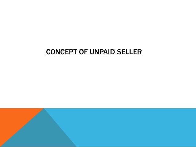 CONCEPT OF UNPAID SELLER