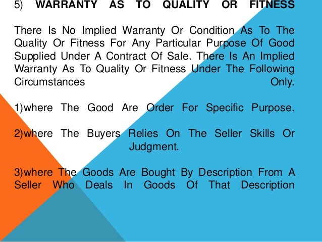 5)  WARRANTY  AS  TO  QUALITY  OR  FITNESS  There Is No Implied Warranty Or Condition As To The Quality Or Fitness For Any...