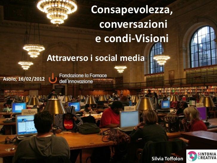 Consapevolezza,                                 conversazioni                                e condi-Visioni              ...