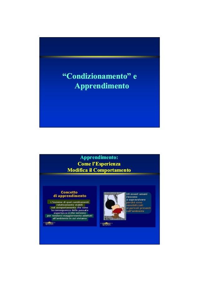 """""""Condizionamento"""" e""""Condizionamento"""" e ApprendimentoApprendimento Apprendimento:Apprendimento: Come l'EsperienzaCome l'Esp..."""