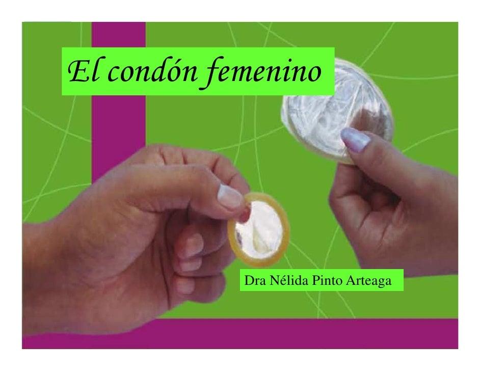 El condón femenino            Dra Nélida Pinto Arteaga