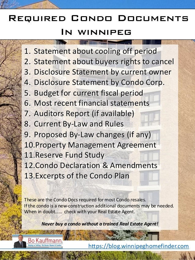 Required Condo Documents In winnipeg 1. Statement about cooling off period 2. Statement about buyers rights to cancel 3. D...