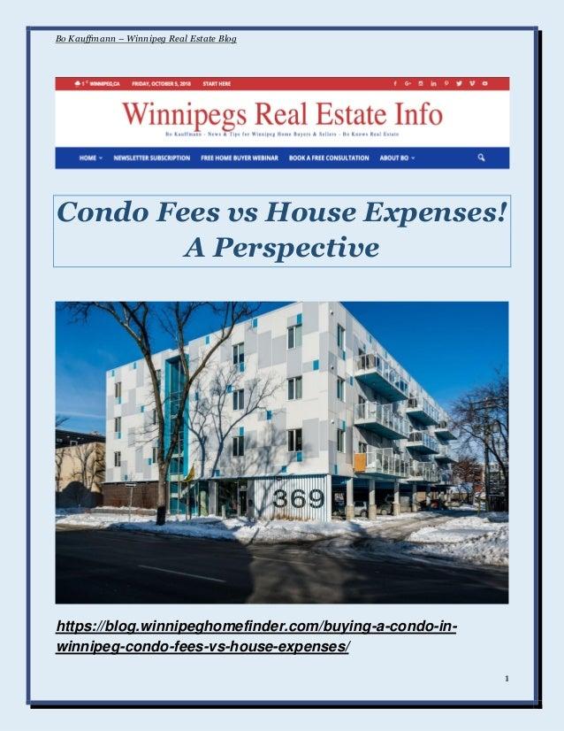 Bo Kauffmann – Winnipeg Real Estate Blog 1 Condo Fees vs House Expenses! A Perspective https://blog.winnipeghomefinder.com...