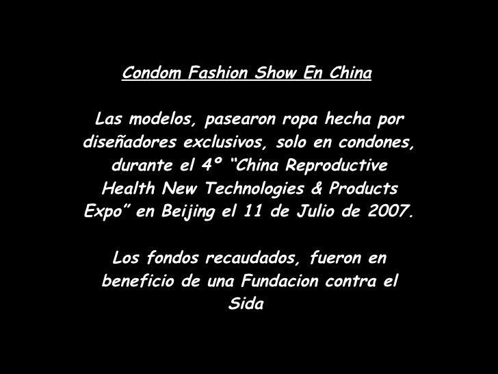 Condom Fashion Show En China   Las modelos, pasearon ropa hecha por diseñadores exclusivos, solo en condones, durante el 4...
