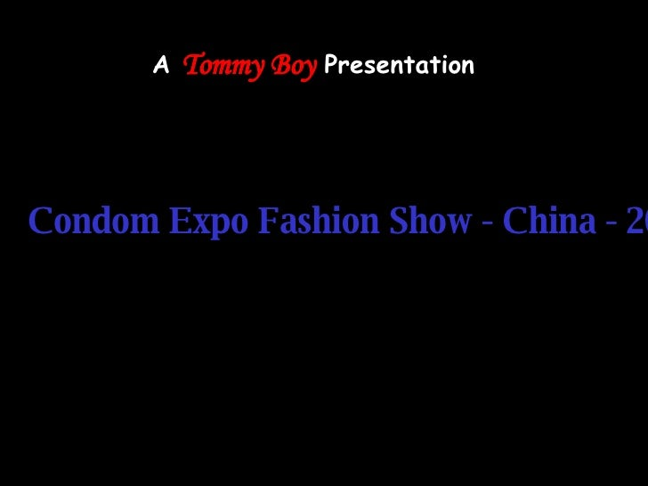 A  Tommy Boy  Presentation Condom Expo Fashion Show - China - 2007