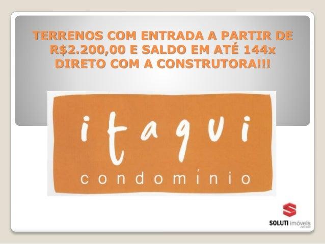 TERRENOS COM ENTRADA A PARTIR DE R$2.200,00 E SALDO EM ATÉ 144x DIRETO COM A CONSTRUTORA!!!