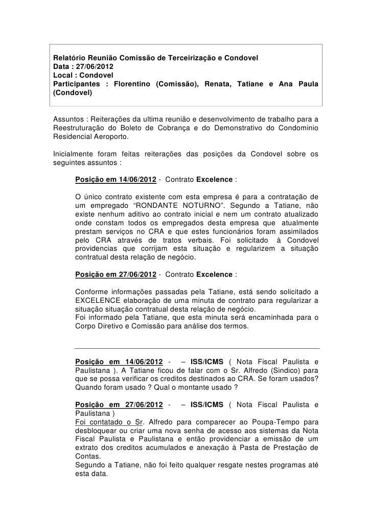 Relatório Reunião Comissão de Terceirização e CondovelData : 27/06/2012Local : CondovelParticipantes : Florentino (Comissã...