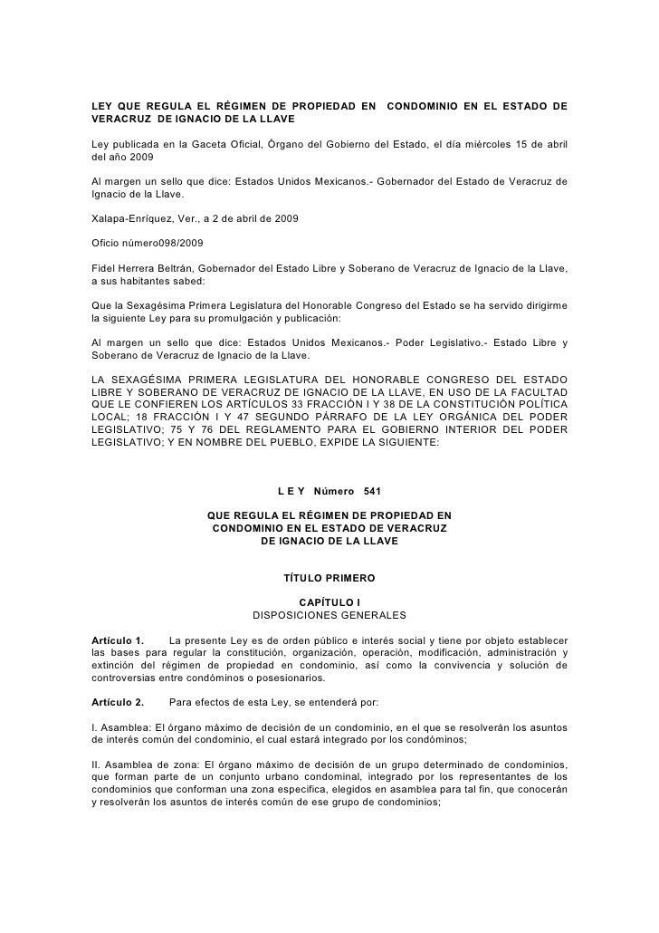 LEY QUE REGULA EL RÉGIMEN DE PROPIEDAD EN CONDOMINIO EN EL ESTADO DE VERACRUZ DE IGNACIO DE LA LLAVE  Ley publicada en la ...