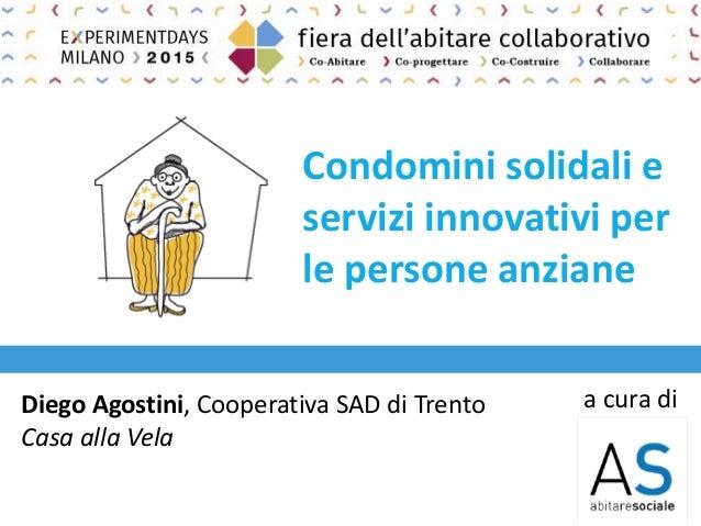 Condomini solidali e servizi innovativi per le persone for Fiera dell arredamento milano