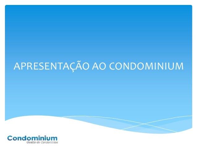 APRESENTAÇÃO AO CONDOMINIUM