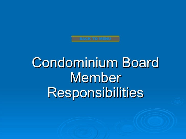 BACK TO MENUCondominium Board     Member  Responsibilities