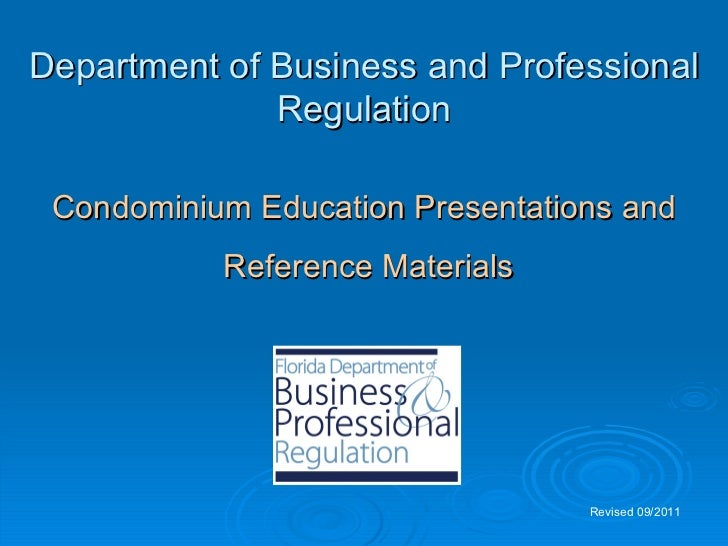 Department of Business and Professional              Regulation Condominium Education Presentations and           Referenc...