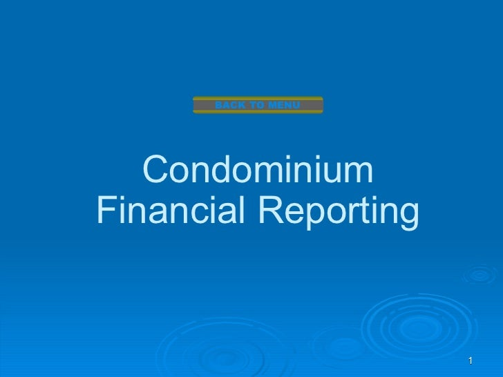 BACK TO MENU   CondominiumFinancial Reporting                      1