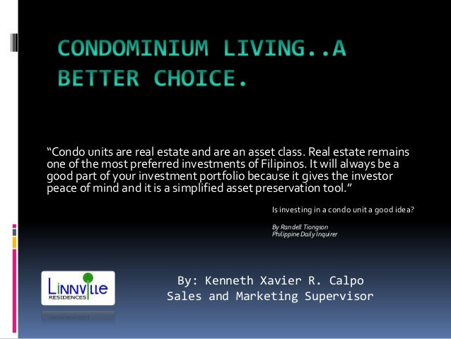 """Condo units are real estate and are an asset class. Real estate remainsone of the most preferred investments of Filipinos..."