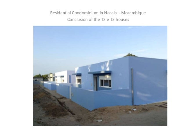 Residential Condominium in Nacala – Mozambique  Conclusion of the T2 e T3 houses  Condomínio em Nacala – Moçambique  Image...