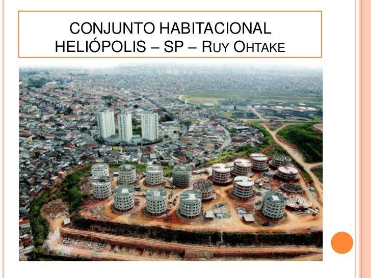 CONJUNTO HABITACIONALHELIÓPOLIS – SP – RUY OHTAKE