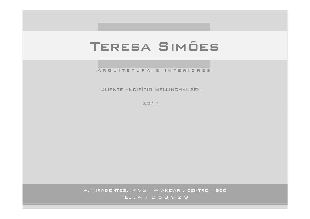 Teresa Simões    arquitetura       e   interiores     Cliente –Edifício Bellinchausen                 2011A. Tiradentes, n...