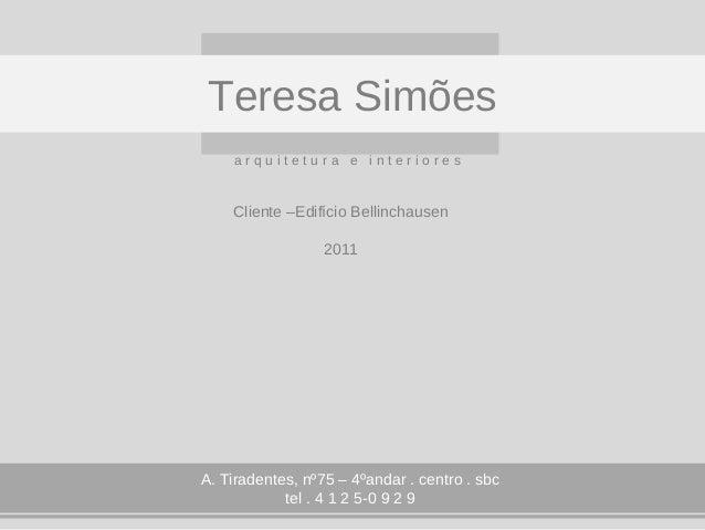 A. Tiradentes, nº75 – 4ºandar . centro . sbctel . 4 1 2 5-0 9 2 9Teresa Simõesa r q u i t e t u r a e i n t e r i o r e sC...