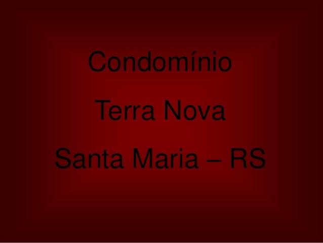 Condomínio Terra Nova Santa Maria – RS