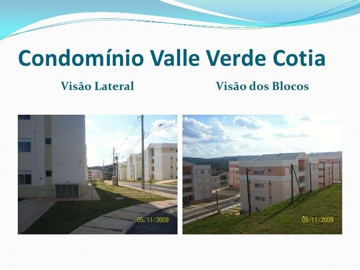 Condomínio Valle Verde Cotia<br />Visão Lateral<br />Visão dos Blocos<br />