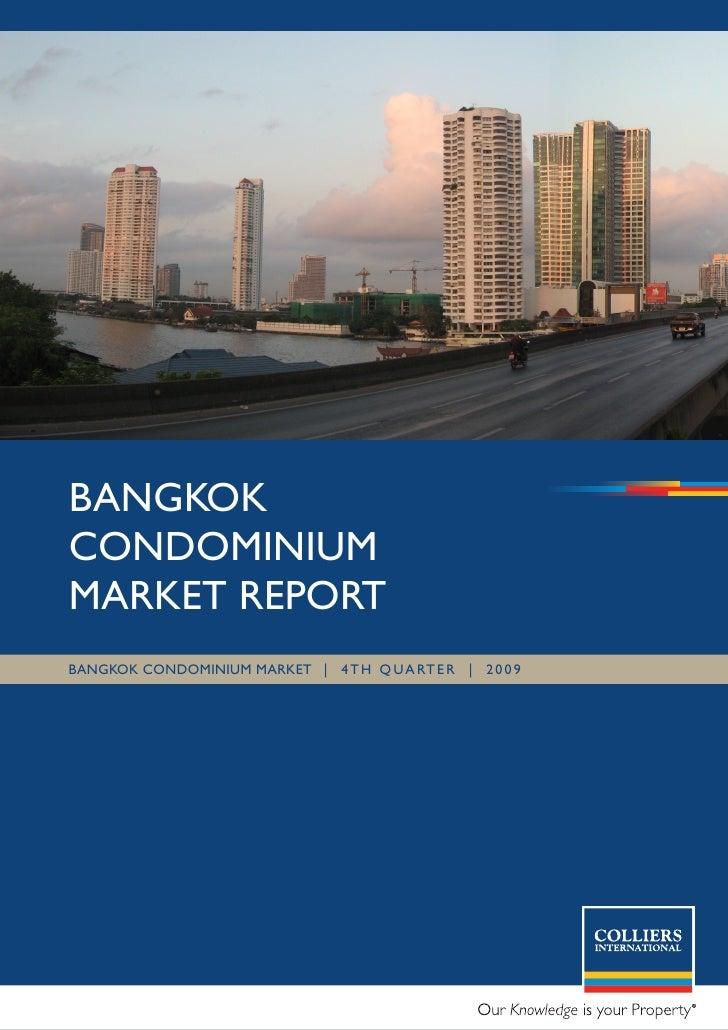 BANGKOK CONDOMINIUM MARKET REPORT BANGKOK CONDOMINIUM MARKET | 4 T h q UA RT E R | 2 0 0 9