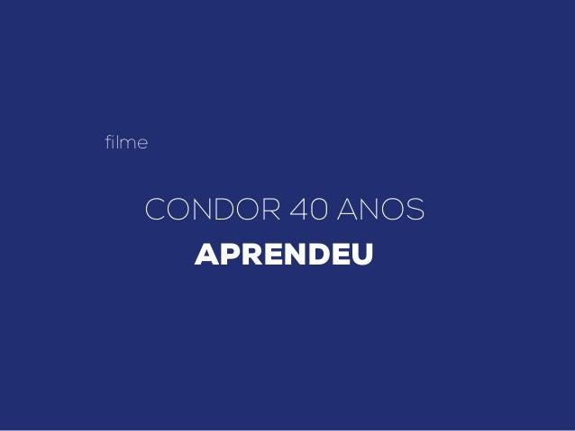 filme CONDOR 40 ANOS APRENDEU