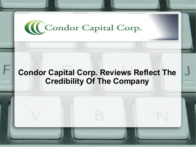 Condor Capital Corp. Reviews Reflect TheCredibility Of The Company