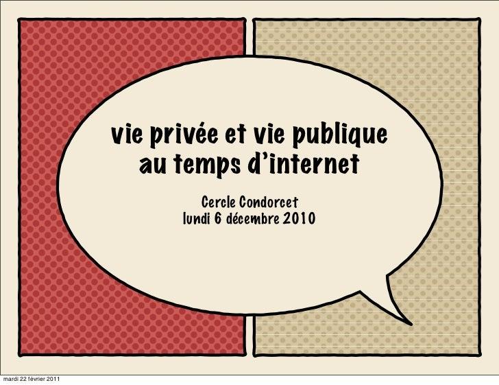 vie privée et vie publique                           au temps d'internet                                 Cercle Condorcet ...