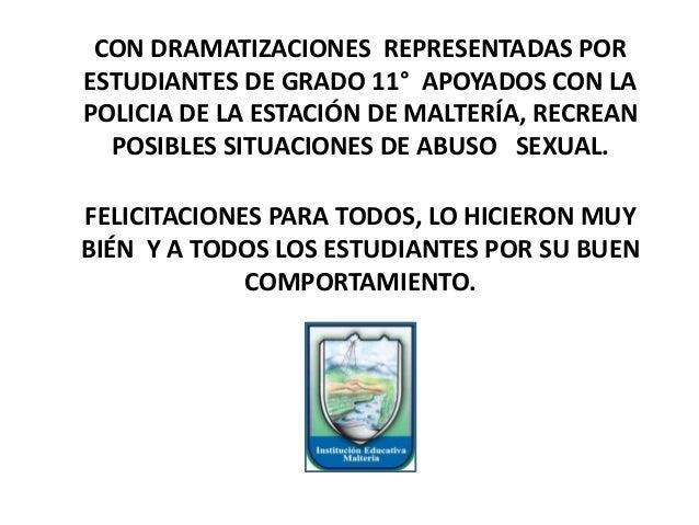CON DRAMATIZACIONES REPRESENTADAS POR ESTUDIANTES DE GRADO 11° APOYADOS CON LA POLICIA DE LA ESTACIÓN DE MALTERÍA, RECREAN...